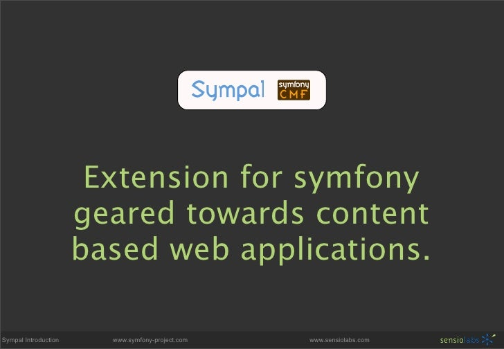 Extension for symfony                       geared towards content                       based web applications.  Sympal I...