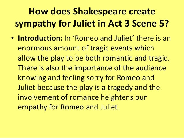 what language techniques does shakespeare use in act 3 scene 5 Why does shakespeare do this and one of the techniques he developed was the use of minor or smaller characters to help role of the nurse in act 2 scene 2.