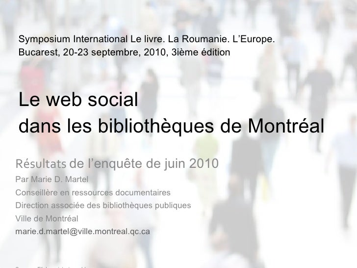 Symposium International Le livre. La Roumanie. L'Europe. Bucarest, 20-23 septembre, 2010, 3ième édition  Le web social  da...