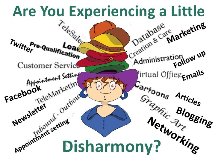 Are You Experiencing a Little       Disharmony?