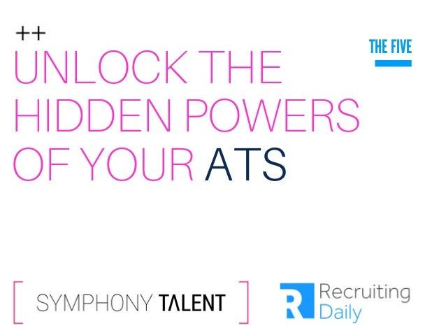 UNLOCK THE HIDDEN POWERS OF YOUR ATS THE FIVE
