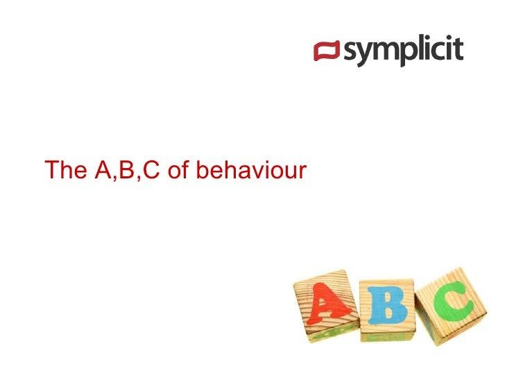The A,B,C of behaviour