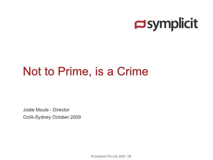 Not to Prime, is a Crime Jodie Moule - Director  OzIA-Sydney October 2009
