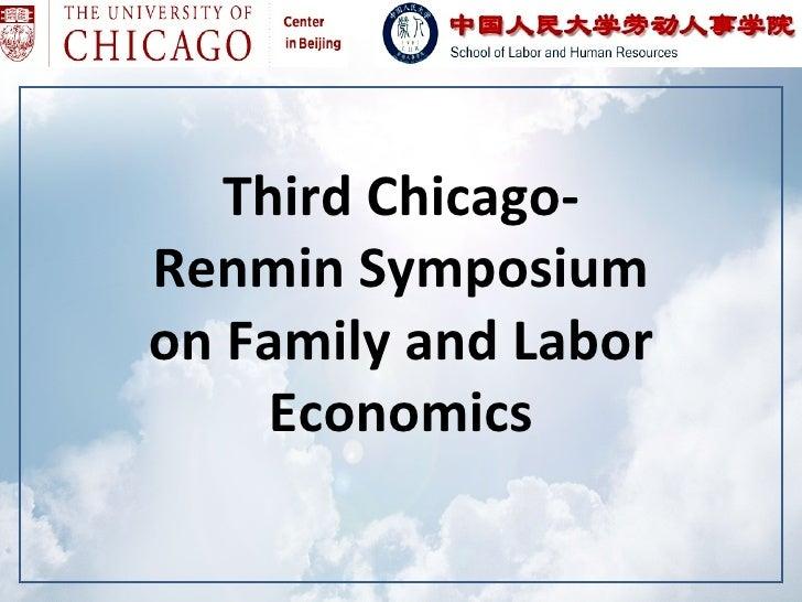 Third Chicago-Renmin Symposiumon Family and Labor     Economics