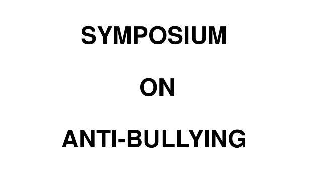 SYMPOSIUM ON  ANTI-BULLYING