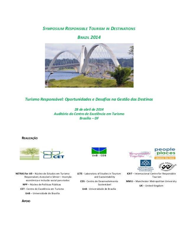 SYMPOSIUM RESPONSIBLE TOURISM IN DESTINATIONS BRAZIL 2014 Turismo Responsável: Oportunidades e Desafios na Gestão dos Dest...