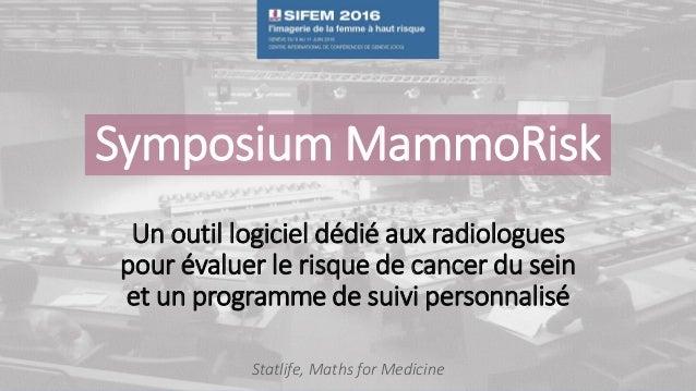 Un outil logiciel dédié aux radiologues pour évaluer le risque de cancer du sein et un programme de suivi personnalisé Sta...