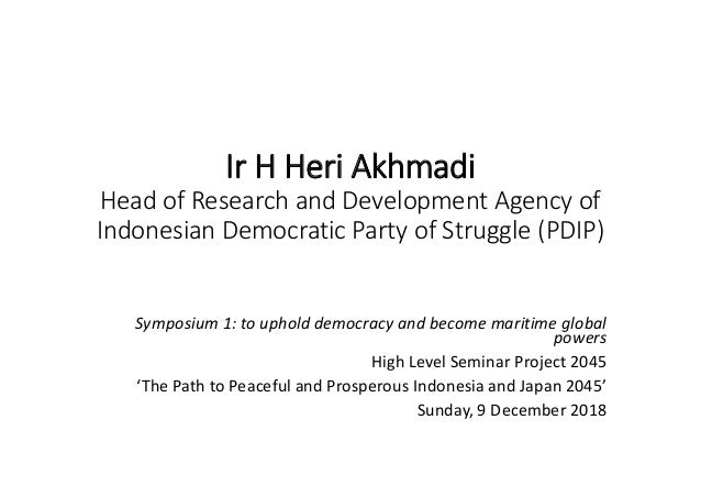 Ir H Heri Akhmadi Head of Research and Development Agency of Indonesian Democratic Party of Struggle (PDIP) Symposium 1: t...