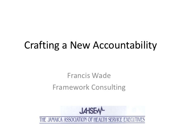 Crafting a New Accountability          Francis Wade      Framework Consulting
