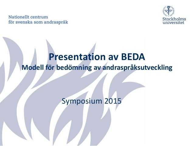 Presentation av BEDA Modell för bedömning av andraspråksutveckling Symposium 2015