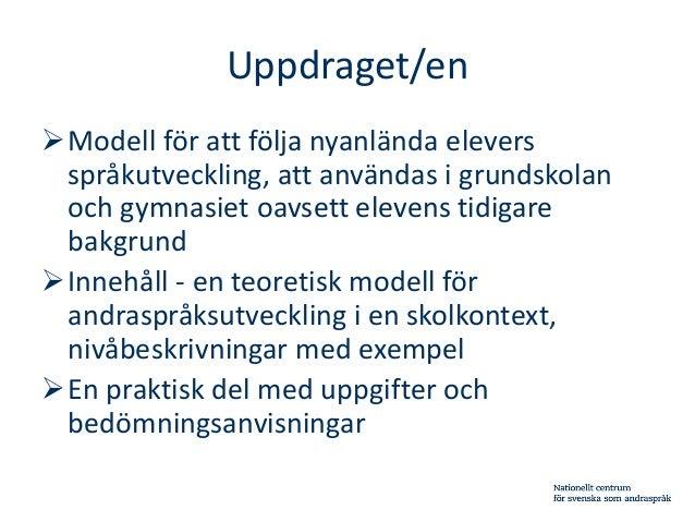 Bedömning av nyanlända elevers språkutveckling Slide 2