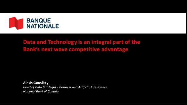Alexis Gouslisty Head of Data Strategist - Business and Artificial Intelligence National Bank of Canada Data and Technolog...