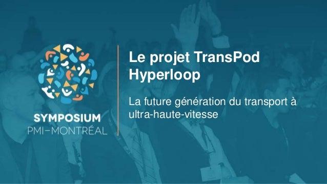 Le projet TransPod Hyperloop La future génération du transport à ultra-haute-vitesse