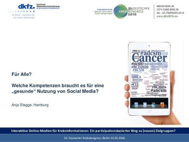 04.03.2016 132. Deutscher Krebskongress, Berlin 25.02.201632. Deutscher Krebskongress, Berlin 25.02.2016 Für Alle? Welche ...