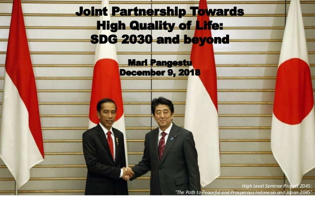 Joint Partnership Towards High Quality of Life Achieving SDGs 2030 and beyond Joint Partnership Towards High Quality of Li...