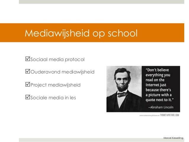 Marcel Kesselring  Mediawijsheid op school  þSociaal media protocol  þOuderavond mediawijsheid  þProject mediawijsheid ...