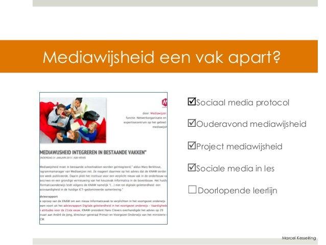 Marcel Kesselring  Mediawijsheid een vak apart?  þSociaal media protocol  þOuderavond mediawijsheid  þProject mediawijs...