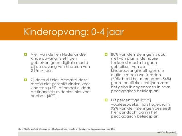Marcel Kesselring  Kinderopvang: 0-4 jaar  ¤ Vier van de tien Nederlandse  kinderopvanginstellingen  gebruiken geen digit...