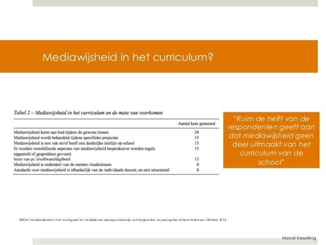 Marcel Kesselring  Mediawijsheid in het curriculum?  BRON: Mediawijsheid in het voortgezet en middelbaar beroepsonderwijs:...