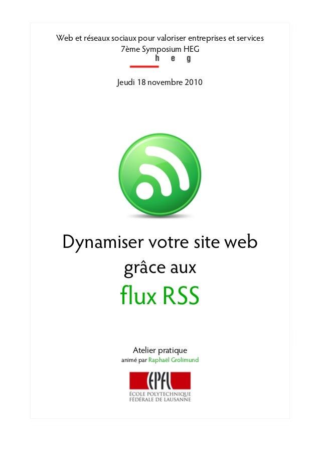 Web et réseaux sociaux pour valoriser entreprises et services 7ème Symposium HEG Jeudi 18 novembre 2010 Dynamiser votre si...