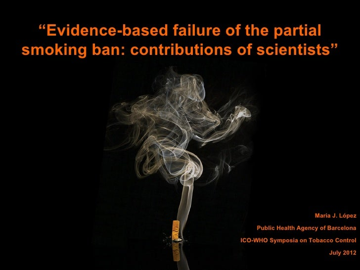 """Evidence-based failure of the partialsmoking ban: contributions of scientists""                                           ..."
