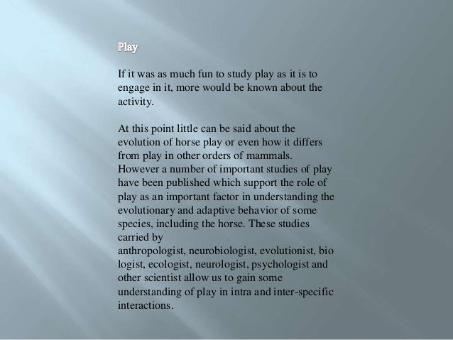 If it was as much fun to study play as it is toengage in it, more would be known about theactivity.At this point little ca...