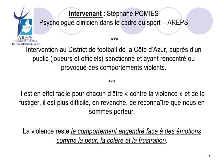 Intervenant : Stéphane POMIES                        Psychologue clinicien dans le cadre du sport – AREPS  Association Rég...
