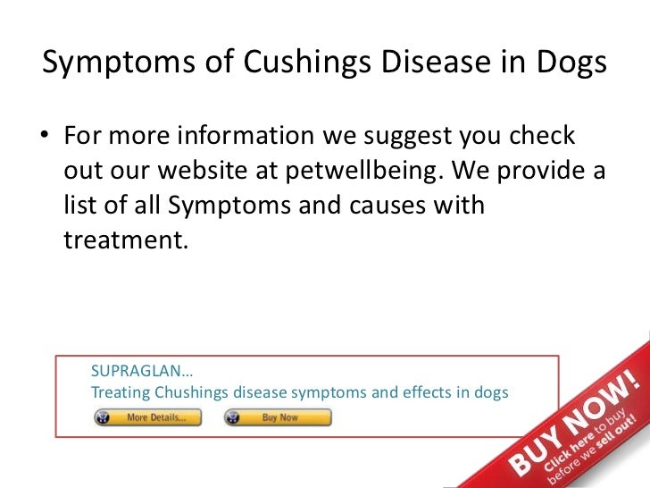 cushings disease symptoms treatment and causes The symptoms of cushing's syndrome are caused by damage to body tissues  due to high levels of.