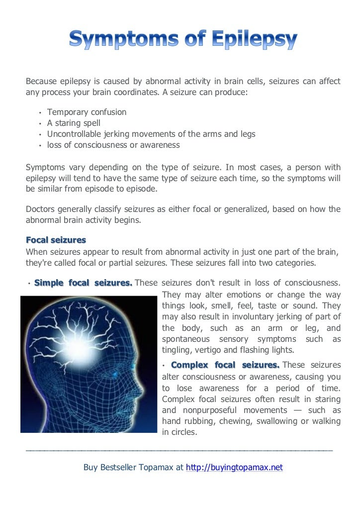 Because epilepsy is caused by abnormal activity in brain cells, seizures can affectany process your brain coordinates. A s...