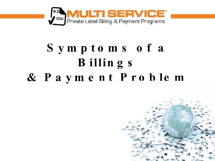 Symptoms of a Billings & Payment Problem