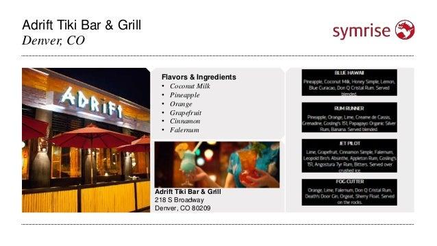 Adrift Tiki Bar & Grill Denver, CO Adrift Tiki Bar & Grill 218 S Broadway Denver, CO 80209 Flavors & Ingredients • Coconut...