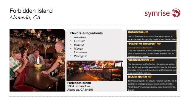 Forbidden Island Alameda, CA Forbidden Island 1304 Lincoln Ave Alameda, CA 64501 Flavors & Ingredients • Tamarind • Coconu...