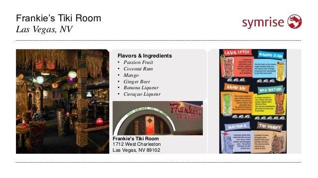 Frankie's Tiki Room Las Vegas, NV Frankie's Tiki Room 1712 West Charleston Las Vegas, NV 89102 Flavors & Ingredients • Pas...