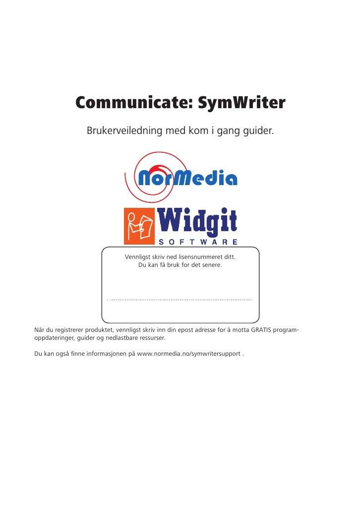 Communicate: SymWriter                   Brukerveiledning med kom i gang guider.                                     Vennl...
