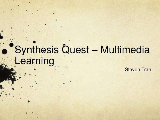 Synthesis Quest – MultimediaLearningSteven Tran