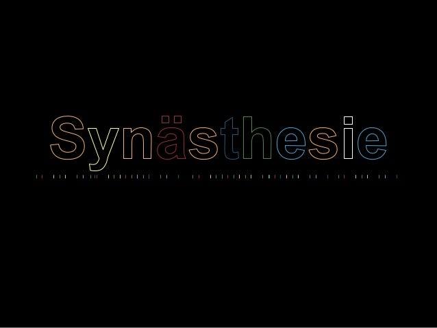 I. Was ist Synästhesie? II. Arten von Synästhesie ein Paar Beispielen III. (5) Synästhetischen Kriterien IV. Meine Vermutu...