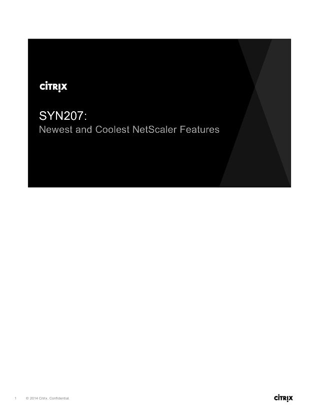 © 2014 Citrix. Confidential.1