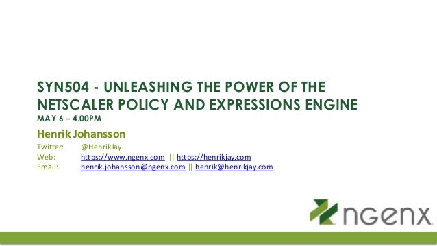 Syn504 unleashing the power of the net scaler policy and expression…