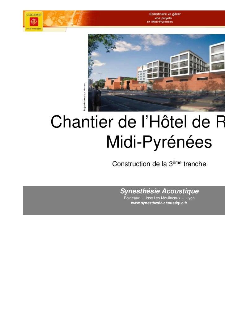 Projet de Monsieur MunvezChantier de l'Hôtel de Région       Midi-Pyrénées                                Construction de ...