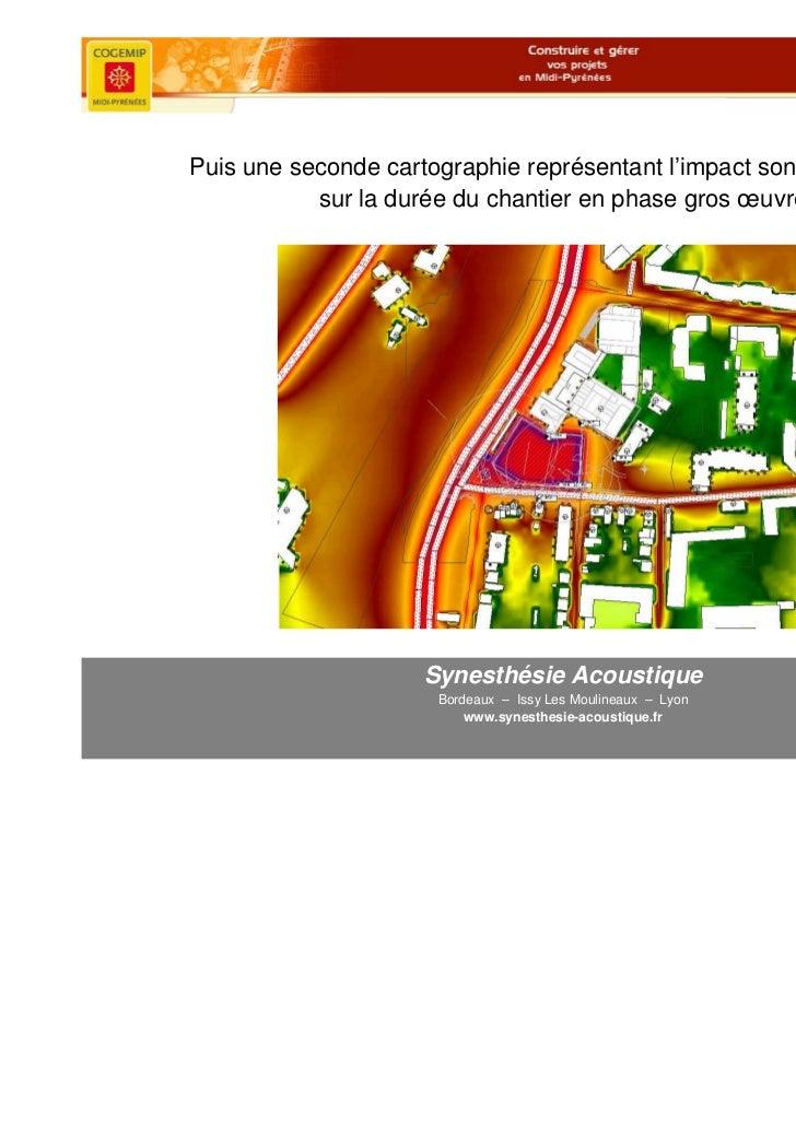 Puis une seconde cartographie représentant l'impact sonore moyenné           sur la durée du chantier en phase gros œuvre ...