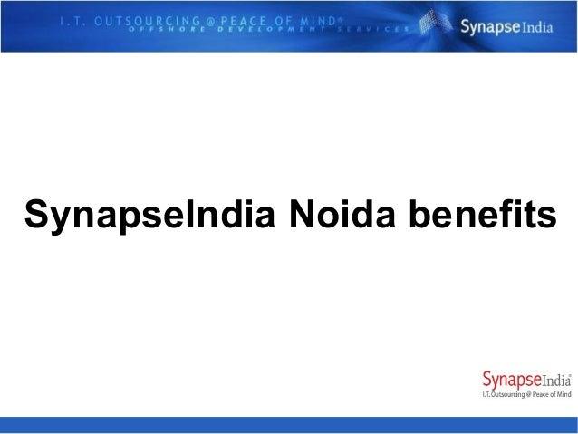 SynapseIndia Noida benefits