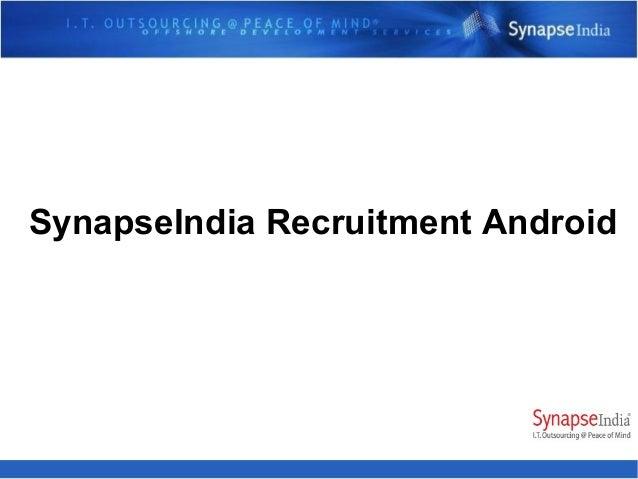 SynapseIndia Recruitment Android