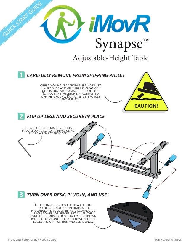 CAUTION! Adjustable-Height Desk System Installation Manual Version 1.0 Adjustable-Height Table QUICK START GUIDE CAREFULLY...