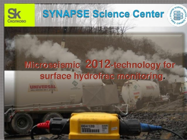 Microseismic 2012-technology for   surface hydrofrac monitoring.