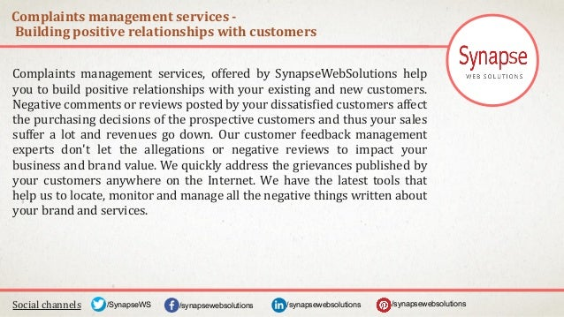 Complaints management services - Building positive relationships with customers Social channels /synapsewebsolutions/synap...