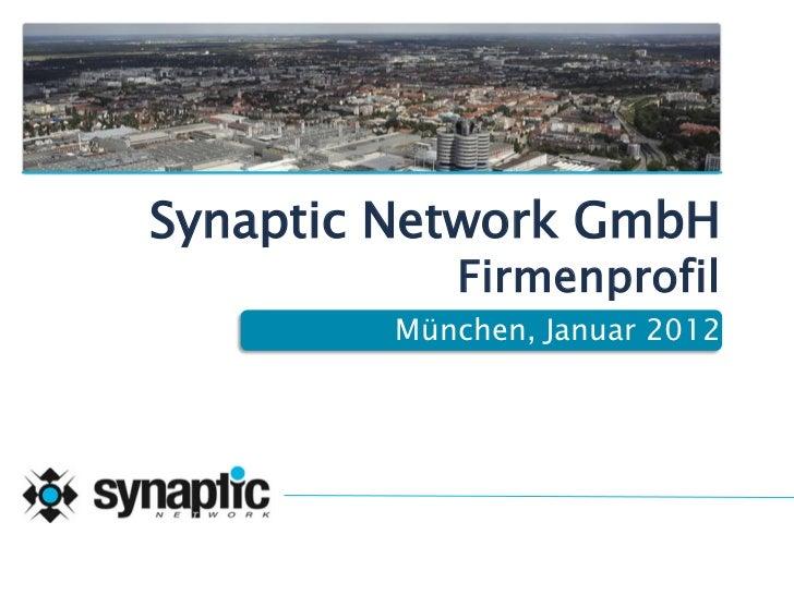 Synaptic Network GmbH            Firmenprofil         München, Januar 2012