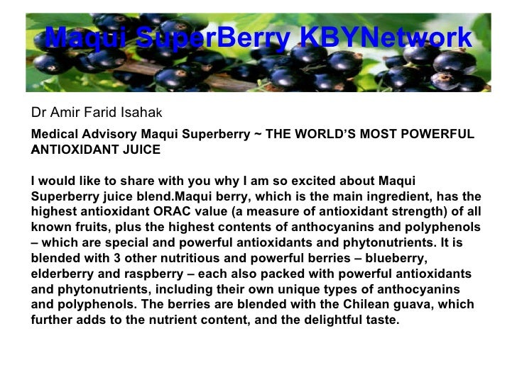 Maqui   SuperBerry   KBYNetwork Medical Advisory Maqui Superberry ~ THE WORLD'S MOST POWERFUL ANTIOXIDANT JUICE  I would ...