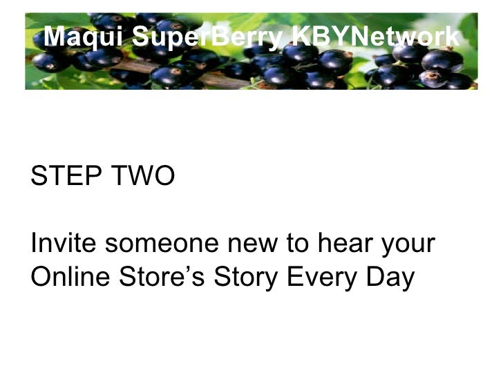 Maqui SuperBerry KBYNetwork SIMPLE 4-STEP FORMULA FOR SUCCESS AND HAPPINESS In fact, becoming successful in your online bu...