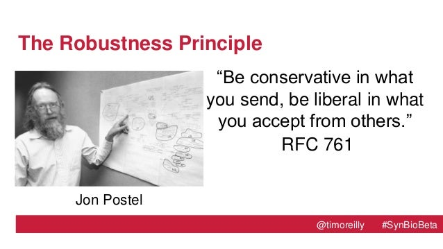 """@timoreilly #SynBioBeta@timoreilly #SynBioBeta The Robustness Principle """"Be conservative in what you send, be liberal in w..."""