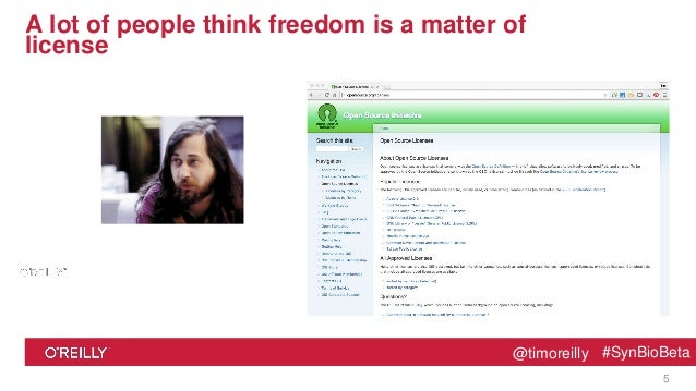 @timoreilly #SynBioBeta@timoreilly #SynBioBeta A lot of people think freedom is a matter of license 5